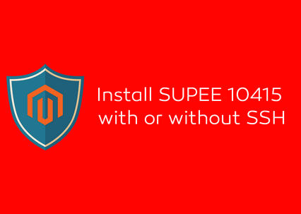 Install Magento SUPEE 10415 with or without SSH