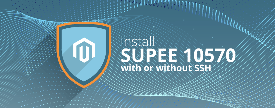 How to Install Magento SUPEE 10570 V2 With or Without SSH