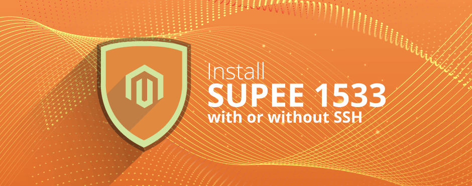 How to Install Magento SUPEE 1533 with or without SSH