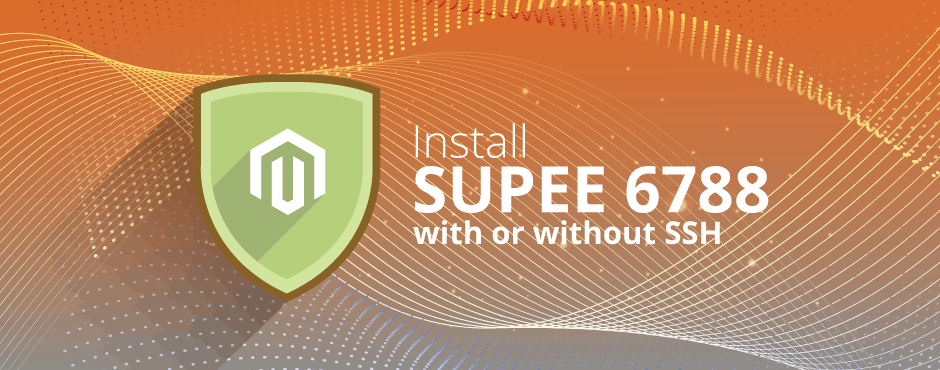 How to Install Magento SUPEE 6788 with or without SSH