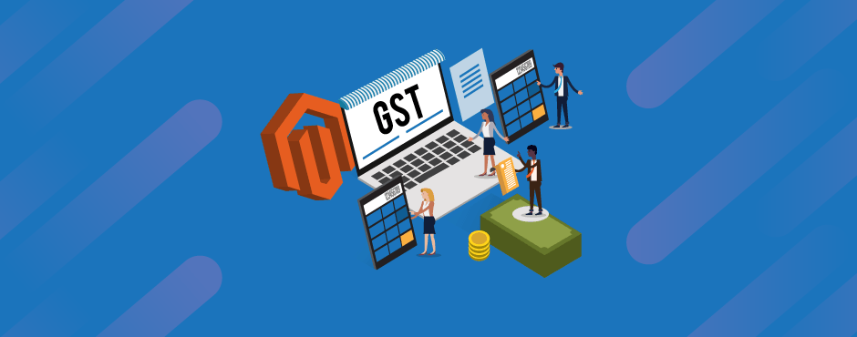 Magento GST Extension: Make Your Magento Store comply with Indian GST