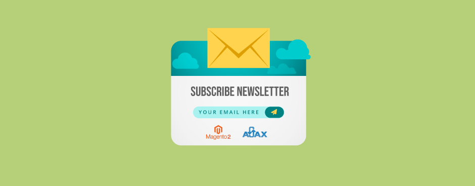 How to Enable Ajax Newsletter in Magento 2