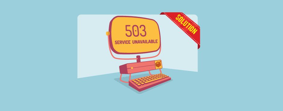Solved: Magento 2 Service Temporarily Unavailable (Error 503)