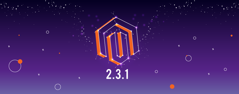 Magento 2.3.1: Everything you need to know about the Latest Release