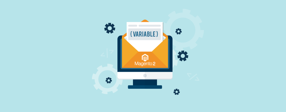 A Complete List of Default Variables Used in Magento 2 Email Templates