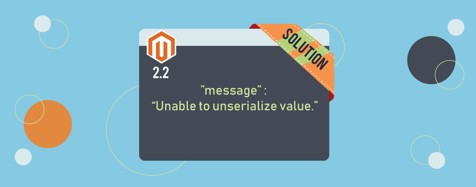 """Solved: """"Unable to Unserialize Value"""" in Magento 2.2"""
