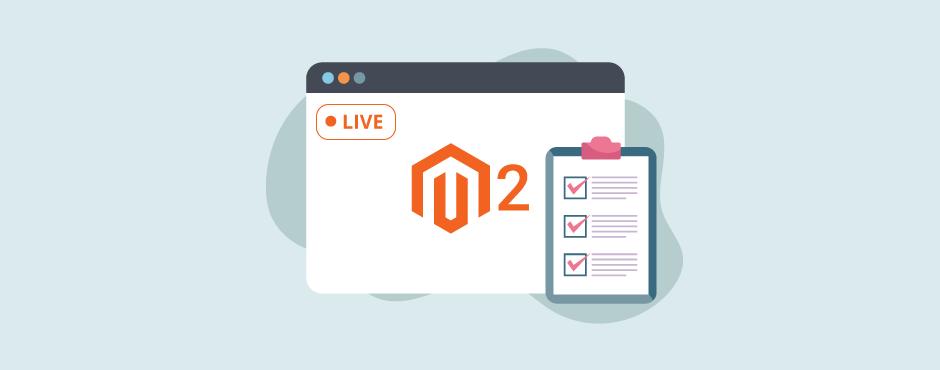 Accurate Magento 2 Go Live Checklist