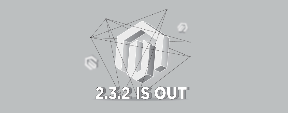 Magento 2.3.2 Release: Feature Highlights