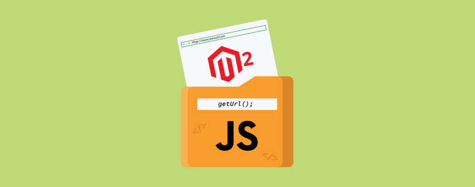 How to Get Magento 2 URL in JS File