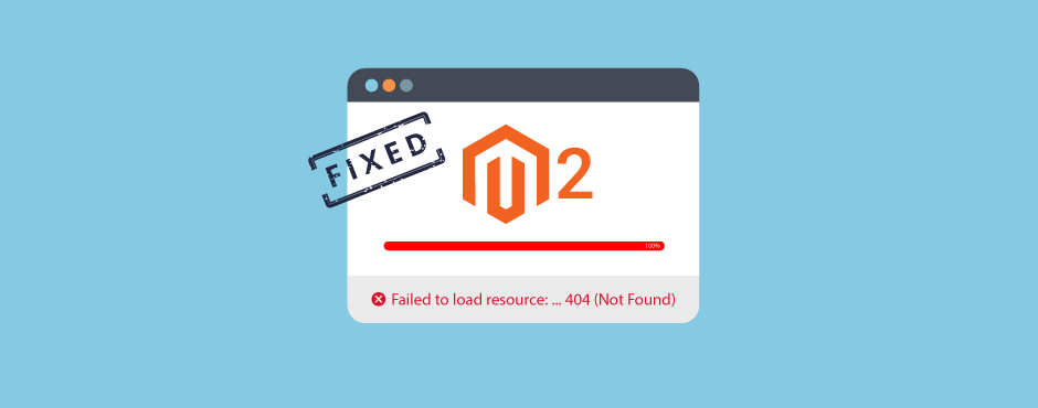 """[Fixed] - """"Failed to Load Resources"""" Error After Magento 2 Installation"""