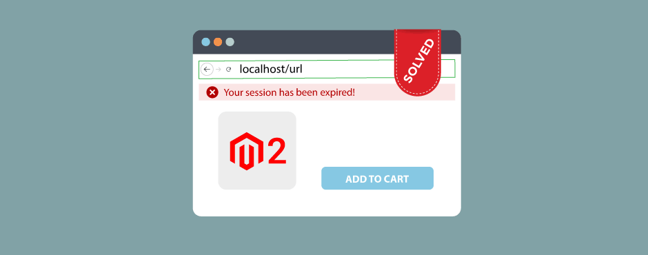 "Solved - ""Your session has expired"" On Clicking Add To Cart In Magento 2.3 Localhost"