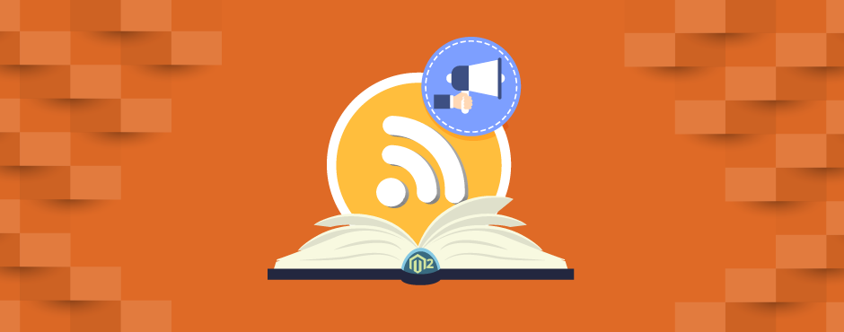 A Complete Tutorial On Magento 2 RSS Feed