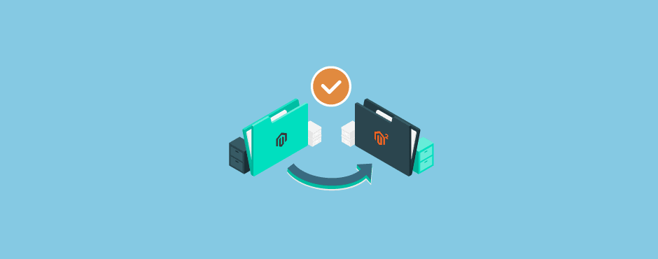 How to Select The Best Magento 2 Migration Agency