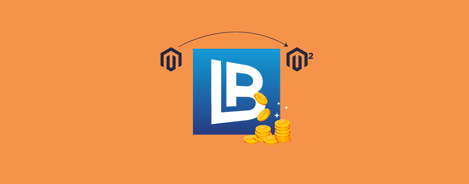 Must Read for Merchants - Magento 2 Migration Loan by PayPal's LoanBuilder