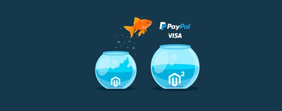 Visa & PayPal Urge Merchants to Migrate to Magento 2