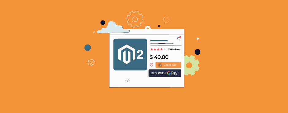 Google Pay for Magento 2 Released - Installation and Configuration Explained