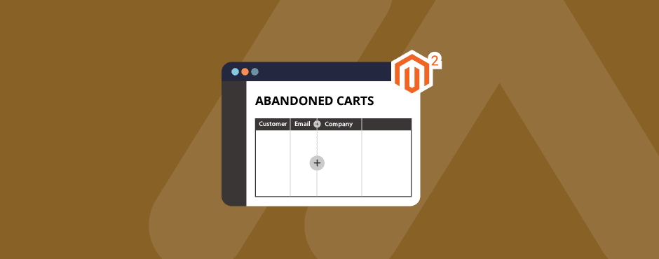 How to Add Company Column in Abandoned Carts Report in Magento 2 4