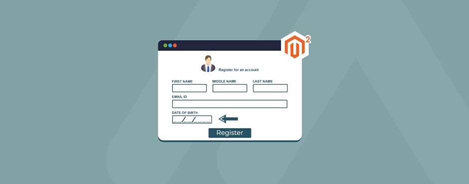 How to Add Date of Birth in Registration Form in Magento 2
