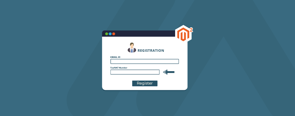 How to Show Tax/VAT Number in Registration Form in Magento 2