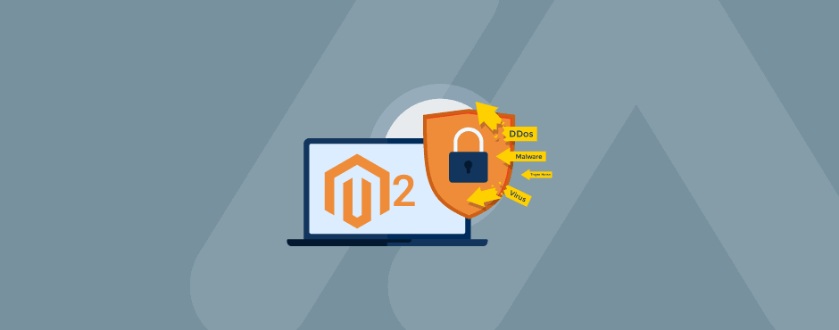 A Definitive Guide on Magento 2 Security [2020]