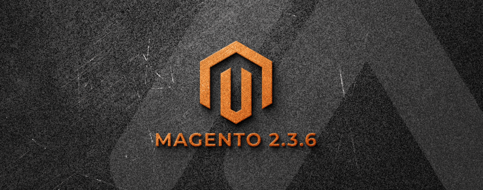 Everything About Magento 2.3.6 Release