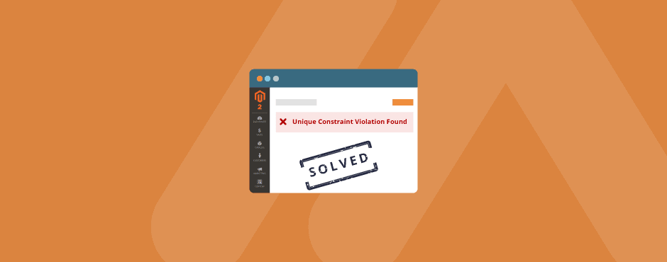 How to Fix Unique Constraint Violation Found in Magento 2