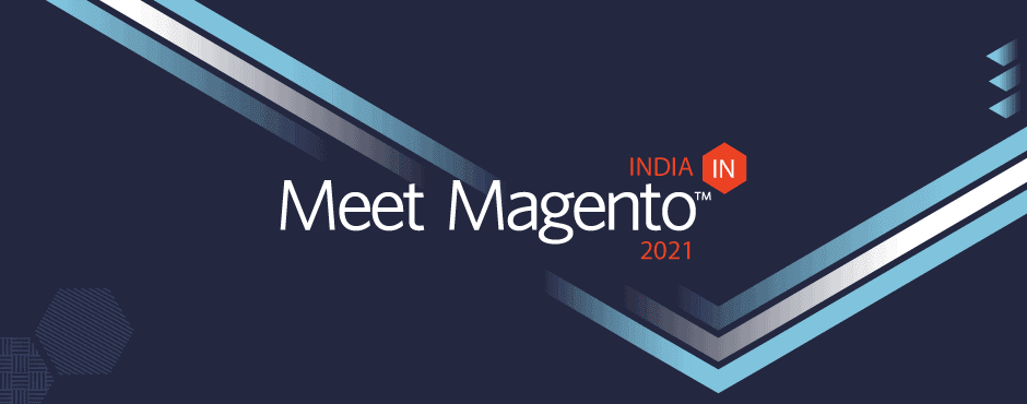 Meet Magento India 2021: All You Need to Know