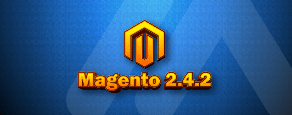 Magento 2.4.2 Release - Everything you Need to Know
