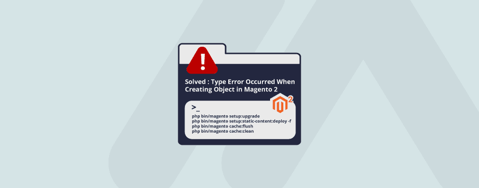 Solved : Type Error Occurred When Creating Object in Magento 2