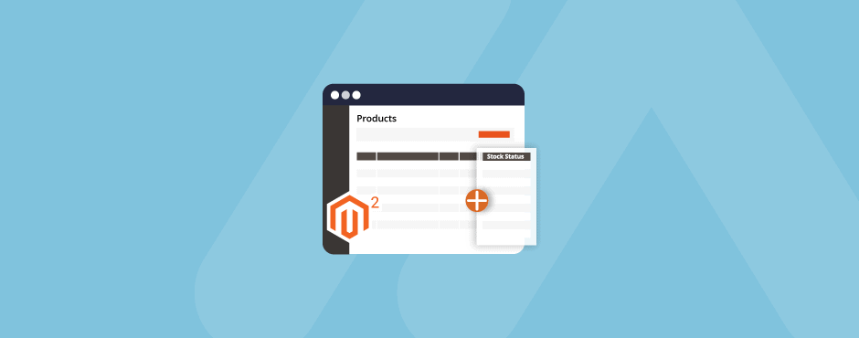 How to Add Stock Status Column in Product Grid in Magento 2