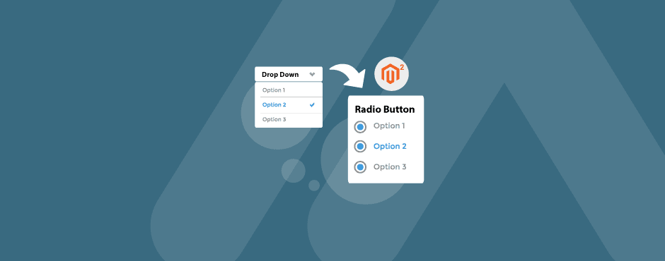 How to Change Dropdown to Radio Buttons in Magento 2