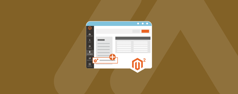 How to Create a Tab And Load Grid in Magento 2 Customer Admin Edit Page