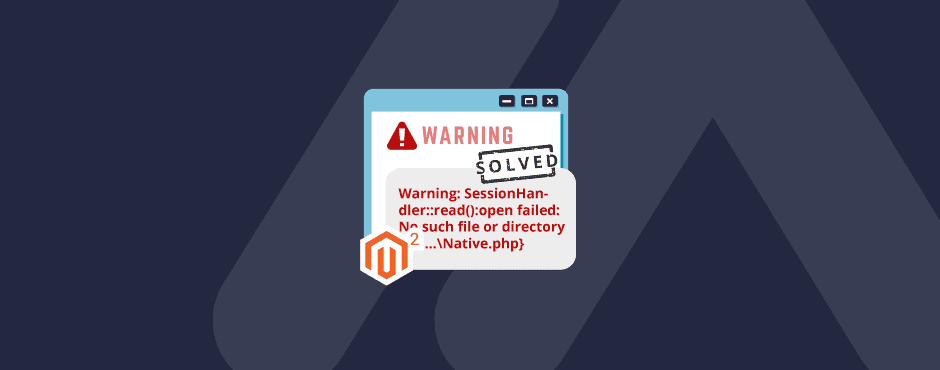 Solved: Warning: SessionHandler::read(): in Magento 2