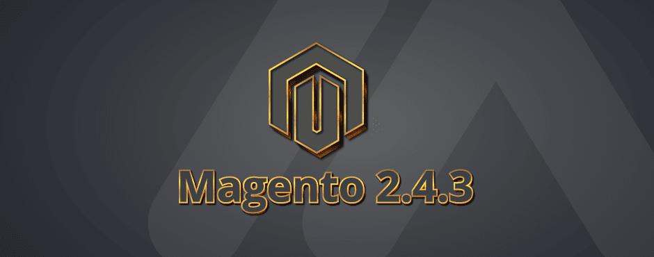 Magento 2.4.3 Release